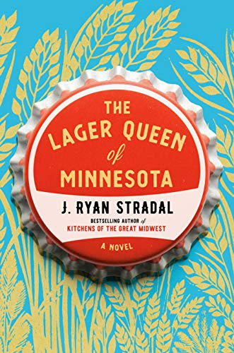 Jo's Pick of the Week: The Lager Queen of Minnesota by J. Ryan Stradal