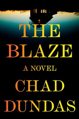 Andrea's Pick of the Week: The Blaze by Chad Dundas